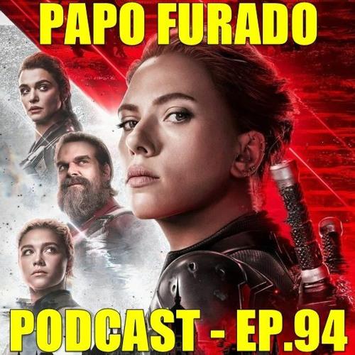 Papo Furado Podcast #94 - Viúva Negra