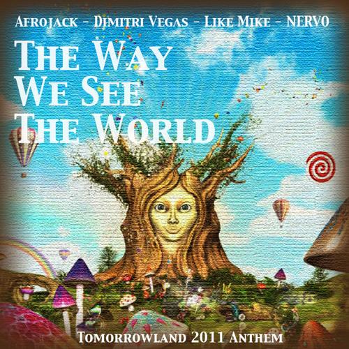 The Way We See The World (Tomorrowland Anthem Radio Edit)