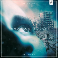 Arya & SOH ft. Rico56 - Tomorrow's Gone [CHARGE RCRDS RELEASE]