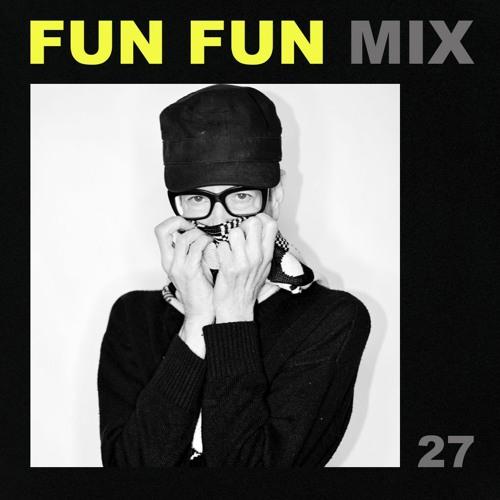 Fun Fun Mix 27 - Justin Strauss
