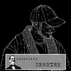 POWERCAST 001 - DEMETAE