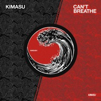 Kimasu - Can't Breathe