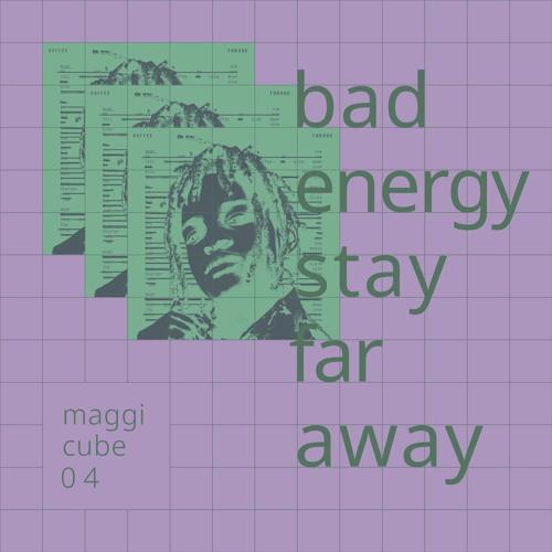 Maggi Cube 04 – Bad Energy Stay Far Away