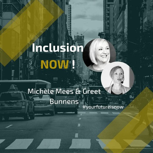 YFIN EP 6 Inclusion now! The expert is dead with Michèle Mees