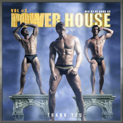 POWER HOUSE: THANK YOU
