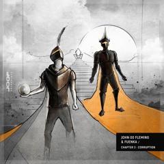 John 00 Fleming & Fuenka  - Corruption- Chapter 3 (Original Mix)