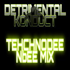 Detrimental Konduct - Tehchnodeenbee (August 2077)