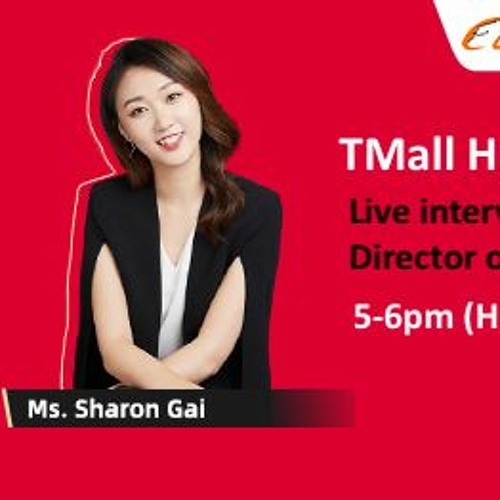 """Alibaba launches TMall Hong Kong"" with Sharon Gai, Director of Global Accounts(V133)"