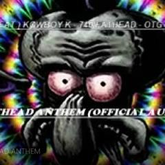 FATHEAD ANTHEM (Official Audio) Feat. KOWBOY K - 740 FATHEAD - OTG KAI