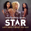 """Ain't About What You Got (From """"Star (Season 1)"""