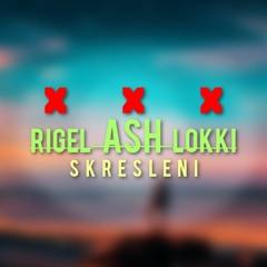 Ash x Rigel x Lokki - Skreśleni