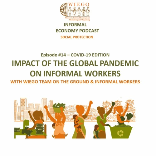 #14 Impact of the Global Pandemic on Informal Workers - Covid-19 edition