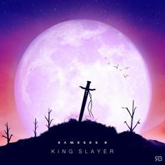 Rameses B - King Slayer