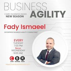 Business Agility Program by Fady Ismaeel (Recap Episode)- Episode 10 Part 2
