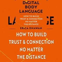 DOWNLOAD PDF Digital Body Language: How to Build Trust and Connection, No Matter the Distance