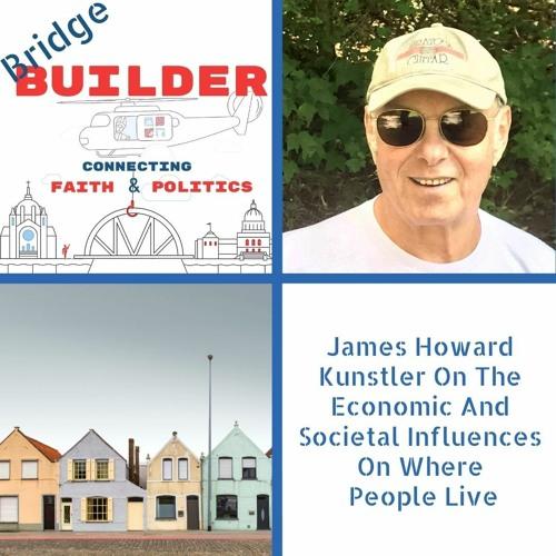 James Howard Kunstler On The Economic And Societal Influences On Where  People Live