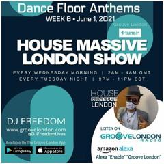 House Massive London - Dance Floor Anthems [GrooveLondonRadio.com, HouseMassive.com] 6.1.21
