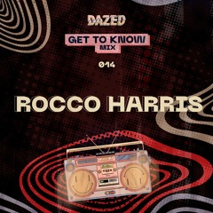 Get To Know Mix 014: Rocco Harris