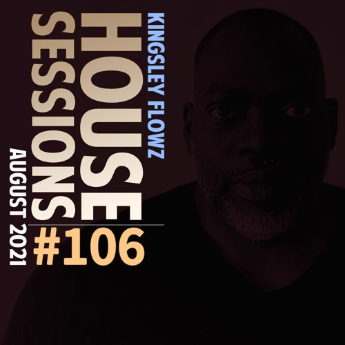 House Sessions #106 - August 2021