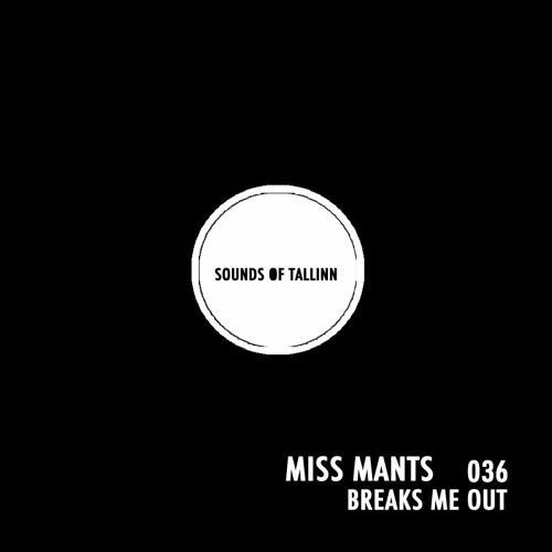 Download Miss Mants - Breaks Me Out #036 [FEB.2021] (Sounds Of Tallin) mp3