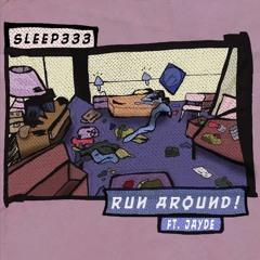 Run Around! (ft. AightJayde)