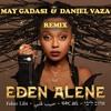 Eden Alene - Feker Libi (May Gadasi & Daniel Vaza Remix) mp3
