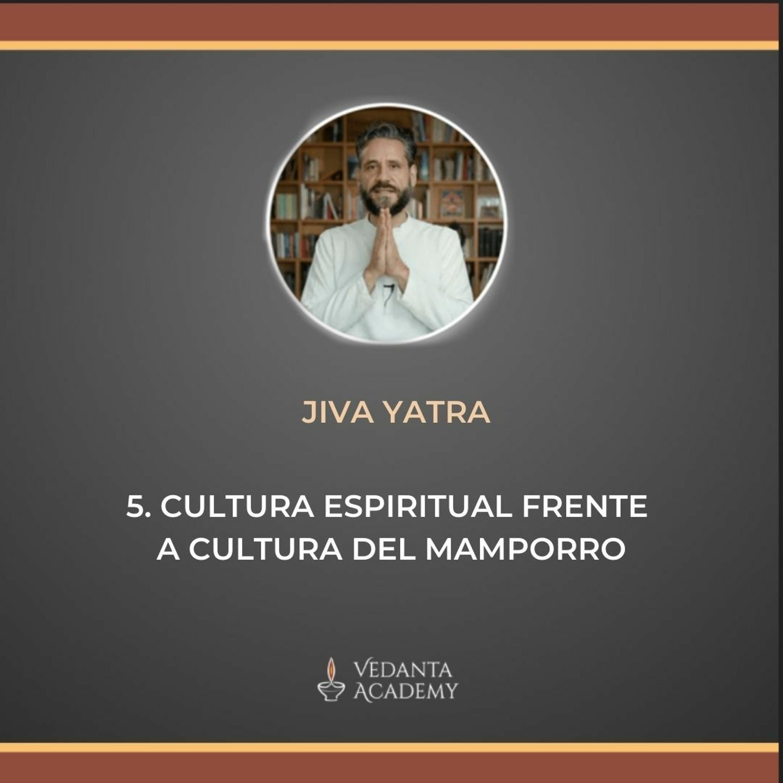 05 Cultura espiritual frente a cultura del mamporro