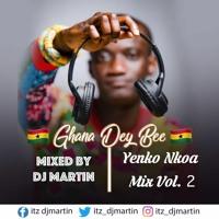 Ghana Dey Bee!! Yenko Nkoa Mix Vol.2