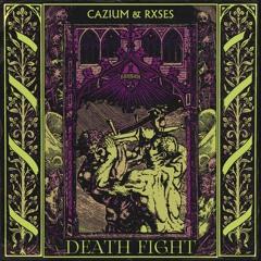 CAZIUM & RXSES - DEATH FIGHT