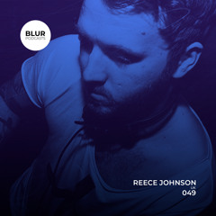 Blur Podcasts 049 - Reece Johnson (UK)