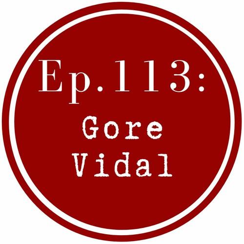 Get Lit Episode 113: Gore Vidal