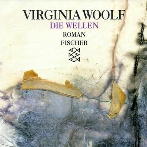 """Virginia Woolf, """"Die Wellen"""""""