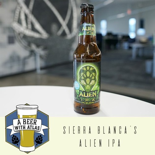 Alien IPA from Sierra Blanca Brewery - Beer With Atlas 86