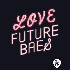 Love Future Baes