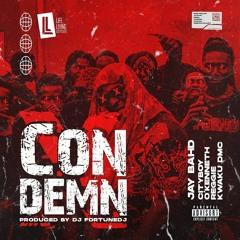 Jay Bahd - Condemn (feat. Cityboy, O'Kenneth, Reggie, Kwaku DMC)