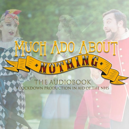 Much Ado About Nothing | The Lockdown Audiobook