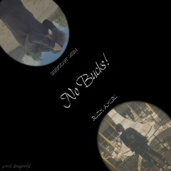 hbk jacobbb - No Bucks! Feat. Rich Amiri (prod. Benjicold)