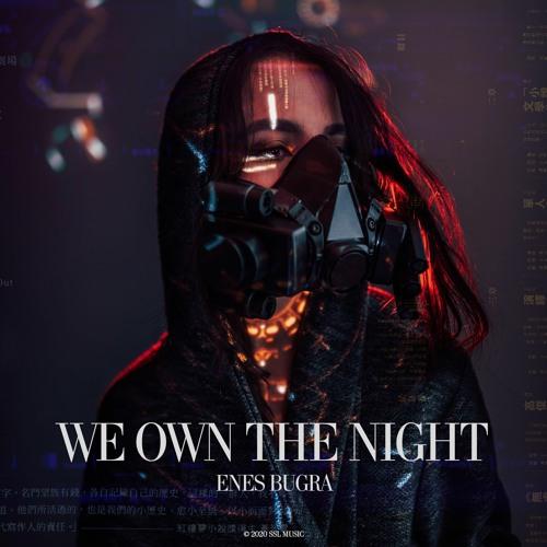 Enes Bugra - We Own The Night