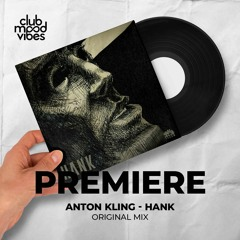 PREMIERE: Anton Kling ─ Hank (Original Mix) [Traum Schallplatten]