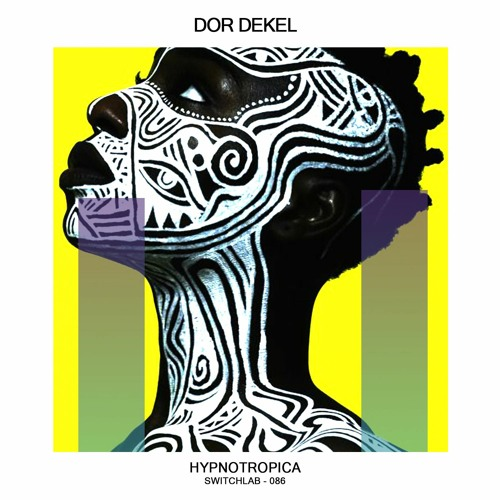 Dor Dekel - Hypnotropica (Preview)- OUT NOW!