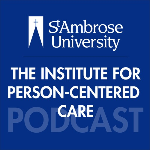 Institute for Person-Centered Care Podcast