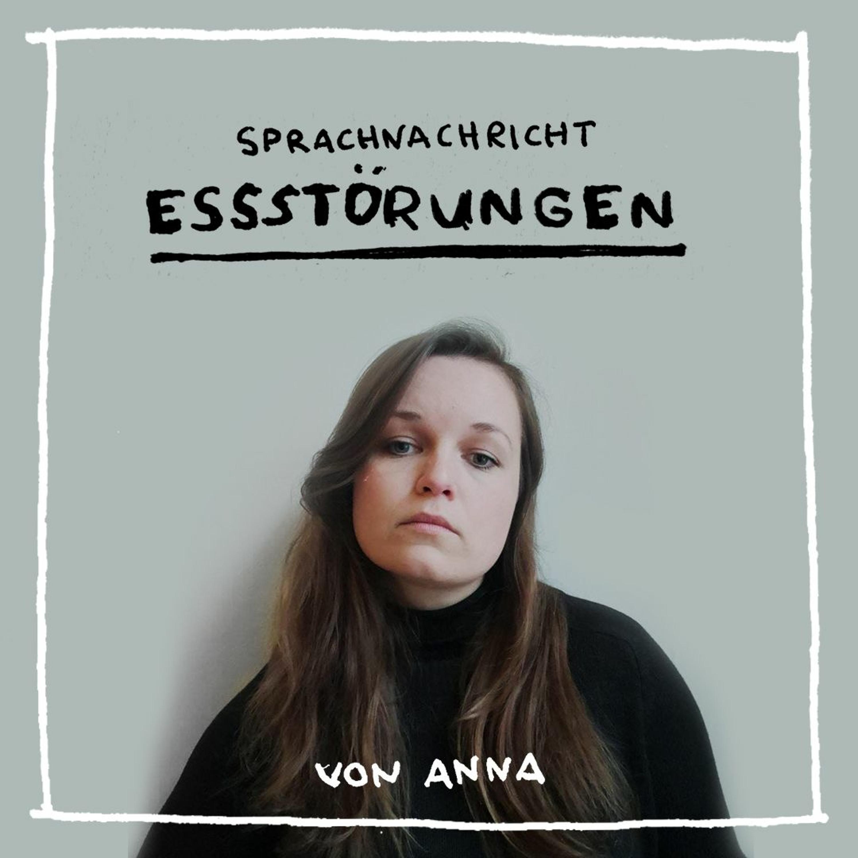 Essstörungen - Erfahrung, Umgang und Hilfe - von Anna