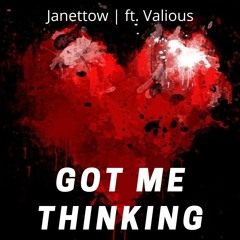 Got Me Thinking Ft. Valious
