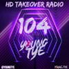 Download Young Tye Presents - HD Takeover Radio 104 Mp3