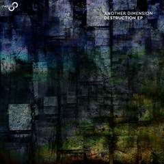 Another Dimension - Deep Destruction (Original Mix)