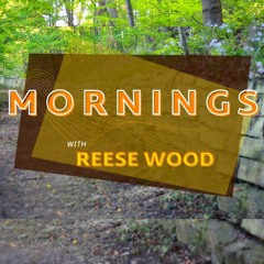 Mornings With Reese Wood - 03/16/2021
