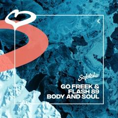 Go Freek & Flash 89 - Body & Soul