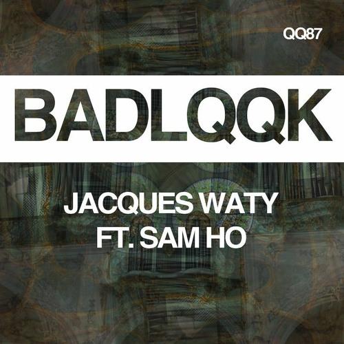 QQ87 - Jacques Waty ft. Sam Ho - Running Away (Brock Edwards' Still Running Dub)