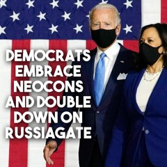DNC embraces neocons, and Russiagate conspiracy just won't die - with Aaron Maté