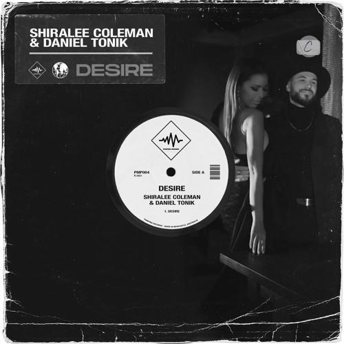 Shiralee Coleman & Daniel Tonik - Desire [Pumping Records]